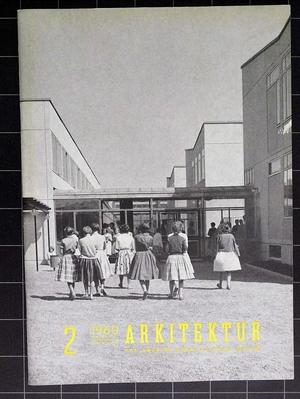 ARKITEKTUR 1960/2  HÄRRYDA Lennart Kvarnström, SKÖN Uhlin & Malm,  EKENSBERG Georg Scherman,  SKULTUNA Persboskolan, RADEMACHERSMEDJORNA
