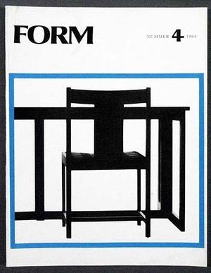 FORM 1964/4 Bauhaus, Timo Sarpaneva, Bernt Friberg, Lennart Cottman, Carin Chamberts, Agne Aronsson, Lennart Cottman, Tore Englund,